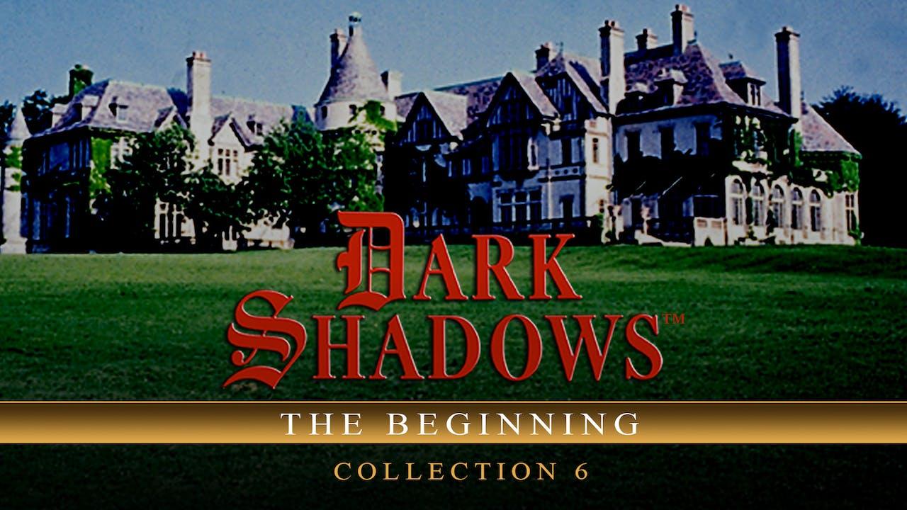 Dark Shadows: The Beginning - Collection 6
