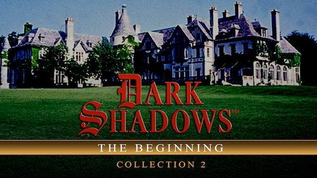 Dark Shadows: The Beginning - Collection 2