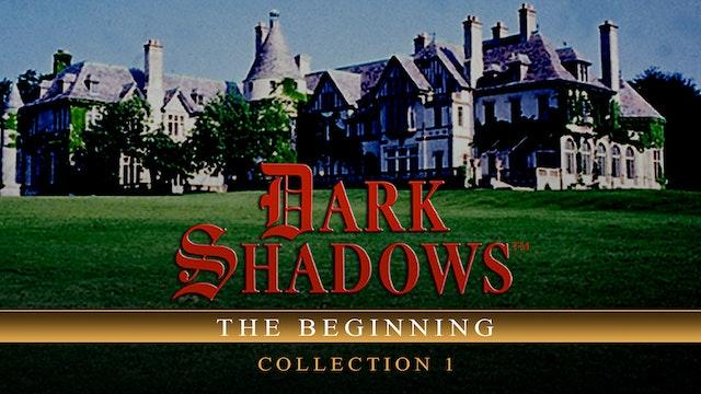 Dark Shadows: The Beginning - Collection 1