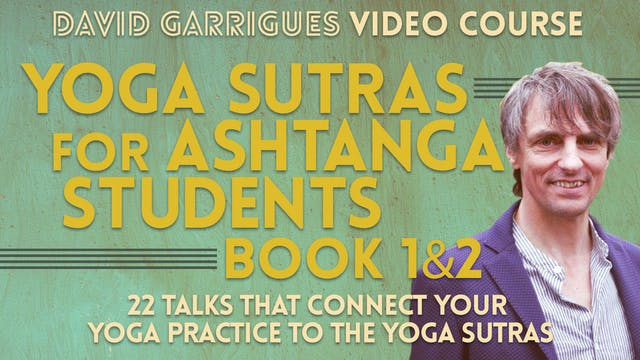 Yoga Sutras for Ashtanga Students (Book 1, Book 2)