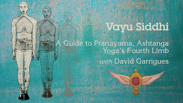 Vayu Siddhi: Secrets to Yogic Breathing A Guide to Ujjayi Breathing and Pranayama