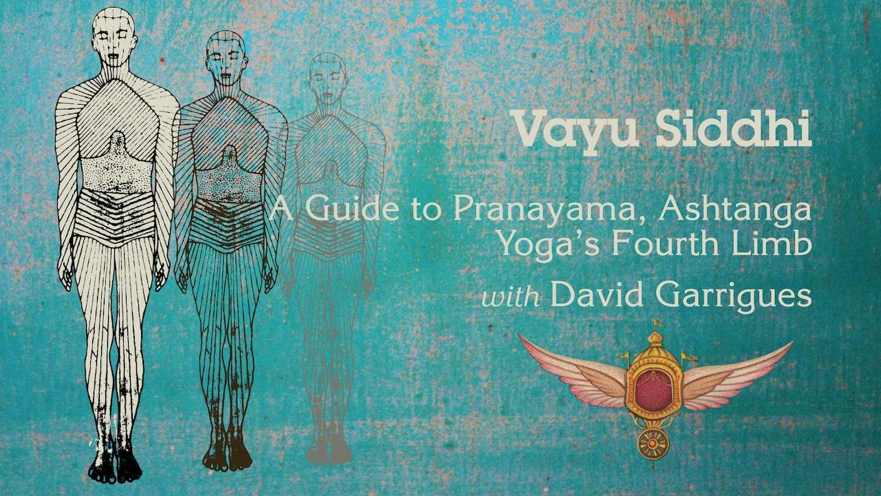 Vayu Siddhi: Secrets to Yogic Breathing A Guide to Ujjayi Breathing and Pranayama