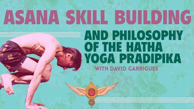 Asana Skill Building & Hatha Yoga Pradipika