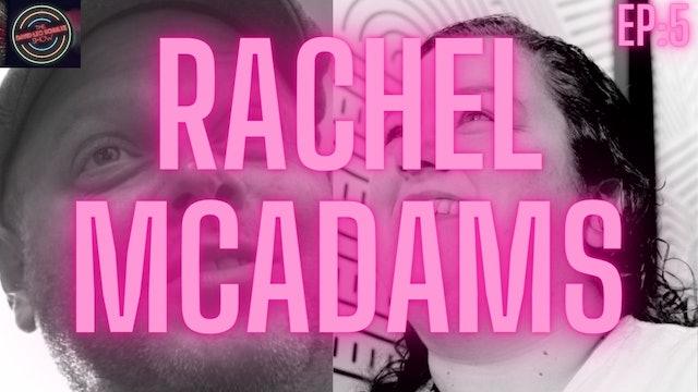 "EP: 5 | David tells story about the ""one"" that got away, Rachel McAdams"