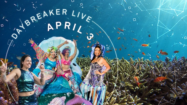 4.3.21 | 11AM ET | Daybreaker LIVE // Under the Seascape