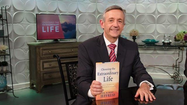 Choosing the Extraordinary Life | Dr....