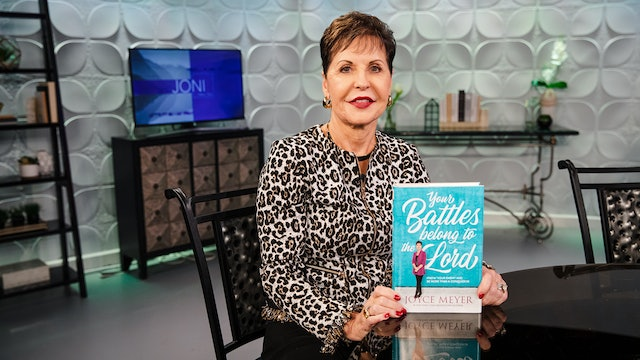Your Battles Belong to the Lord | Joyce Meyer