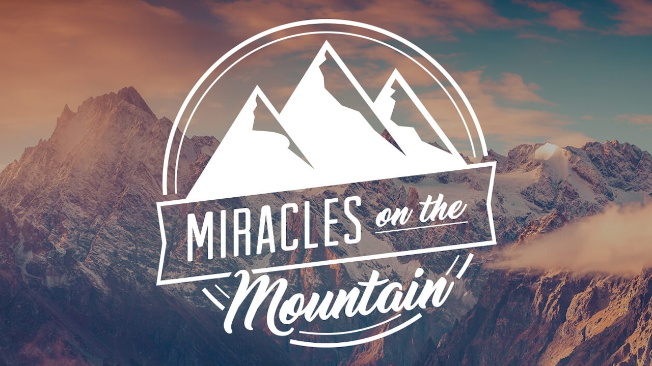 Miracles on the Mountain