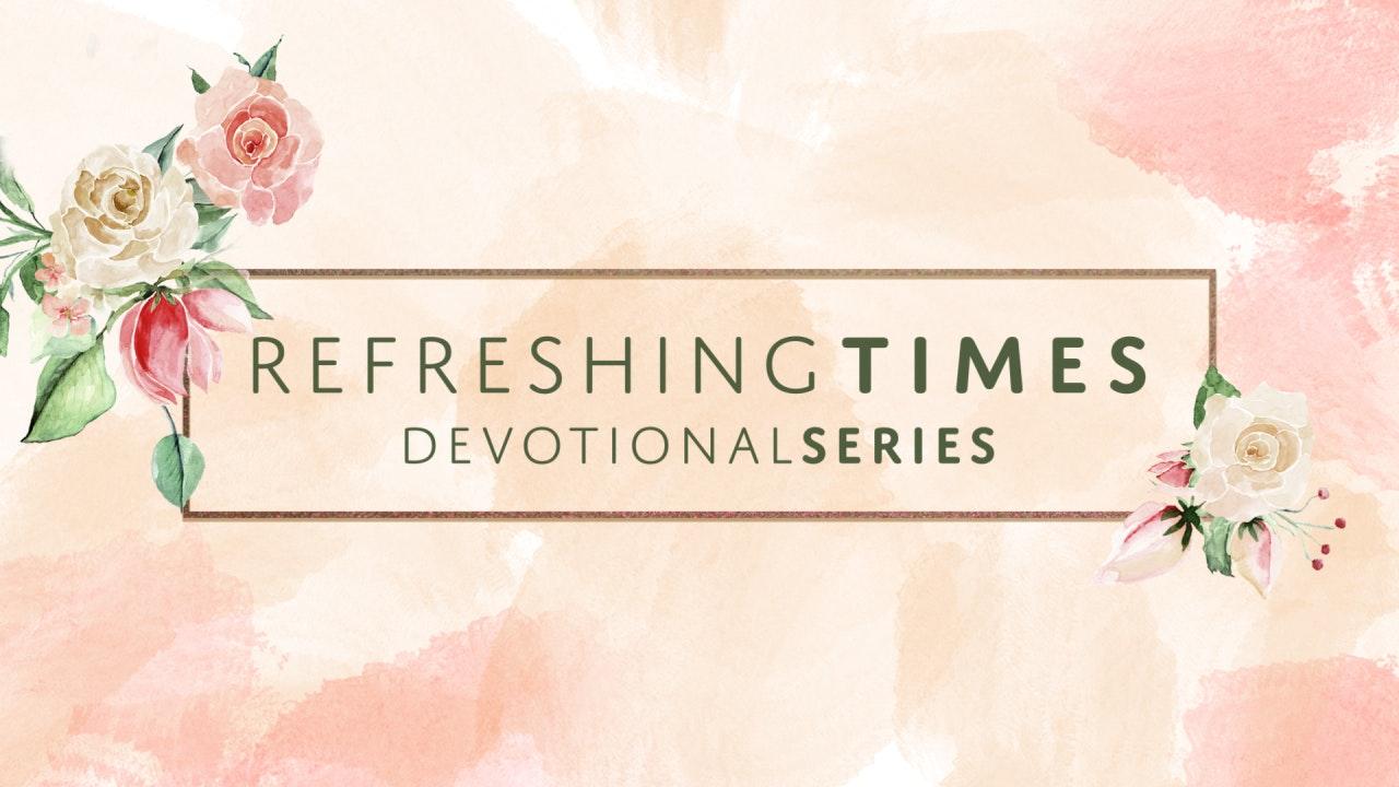 Refreshing Times Devotional