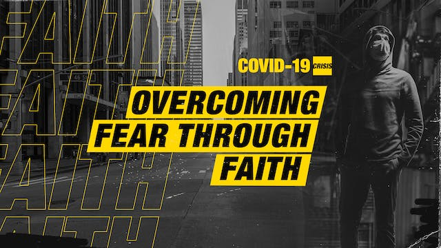 Overcoming Fear through Faith