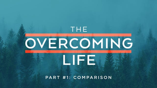 The Overcoming Life Pt. 1 | Jimmy Evans