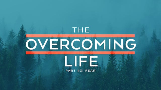 The Overcoming Life Pt. 3 | Jimmy Evans