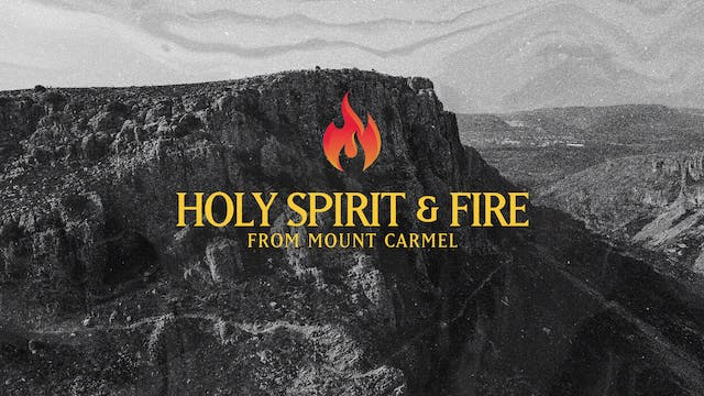 Holy Spirit & Fire from Mt. Carmel | ...