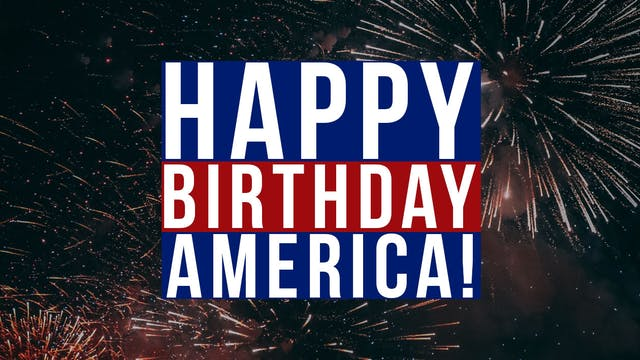 """Happy Birthday, America"" 