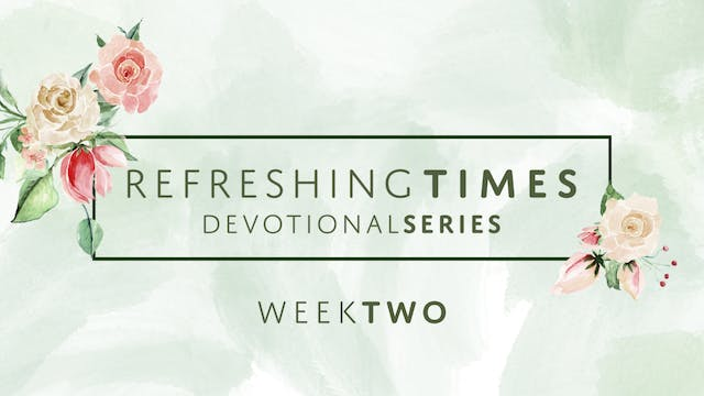 Refreshing Times Devotional Series Pt...