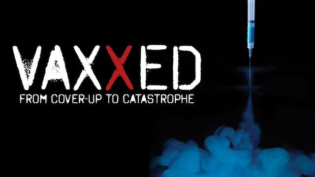 Vaxxed - The Movie
