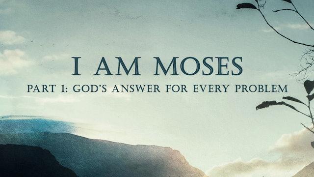 I Am Moses Pt. 1 | Jimmy Evans