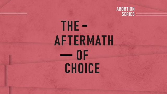 Abortion Pt. 3: The Aftermath of Choice | Abby Johnson & Claire Culwell