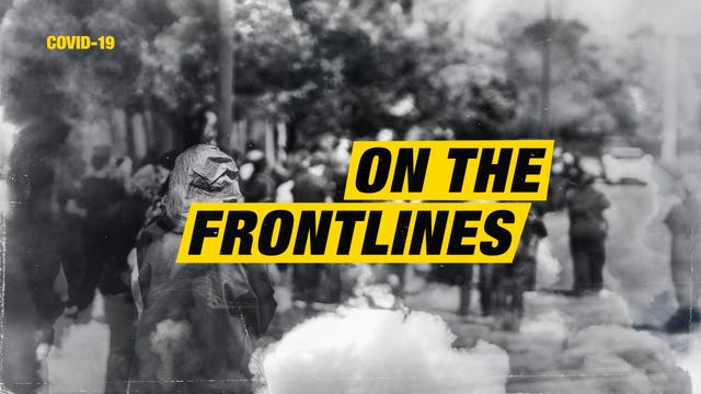 Covid-19: On The Frontlines