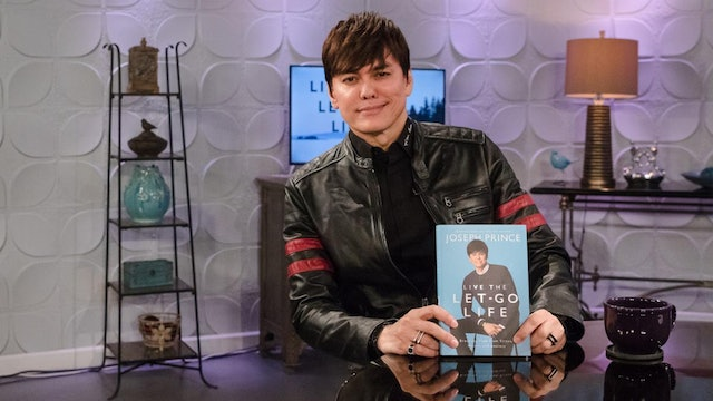 Living the Let Go Life | Joseph Prince