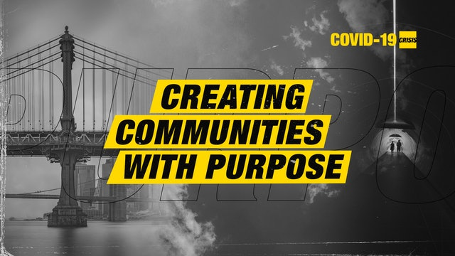 Creating Communities with Purpose
