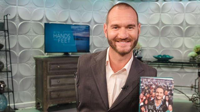 Be the Hands and Feet | Nick Vujicic