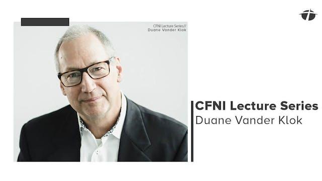 Duane Vander Klok - CFNI Lecture Seri...