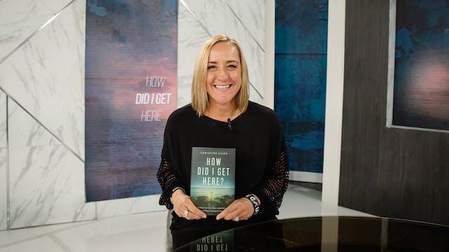 How Did I Get Here? | Christine Caine