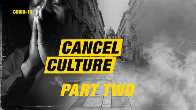 COVID-19 Cancel Culture – Pt. 2 | Dr....
