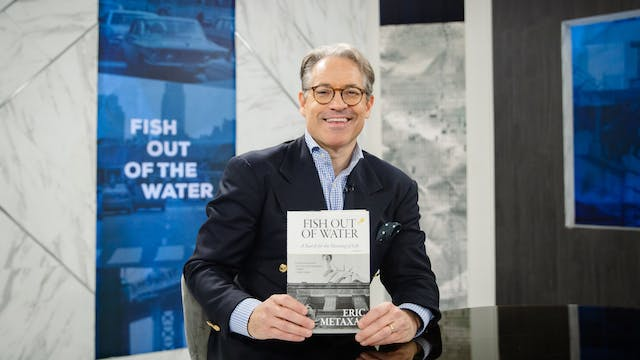 Fish Out of Water | Eric Metaxas