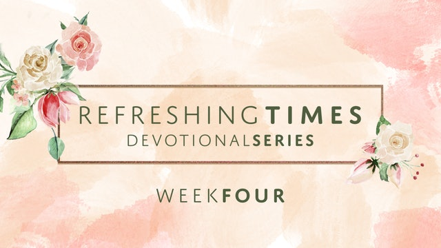 Refreshing Times Devotional Series Pt. 4 | Joni Lamb