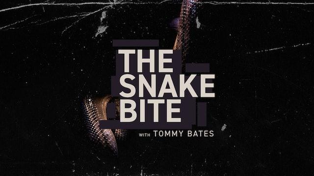 The Snake Bite | Tommy Bates