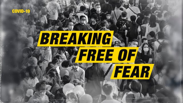COVID-19: Breaking Free From Fear | M...