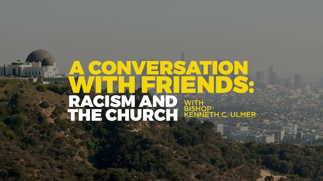 A Conversation with Friends: Racism and the Church