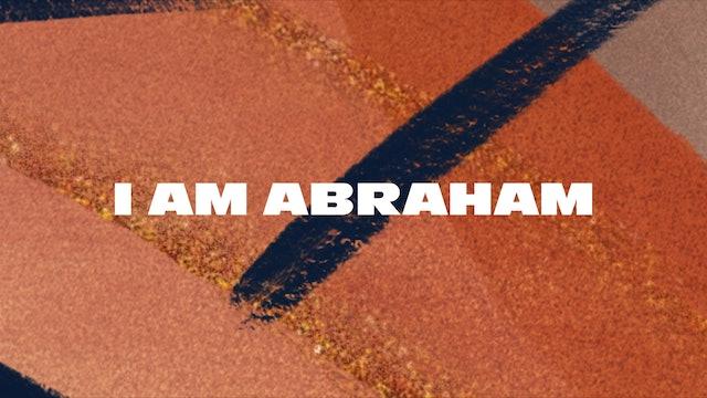 I Am Abraham