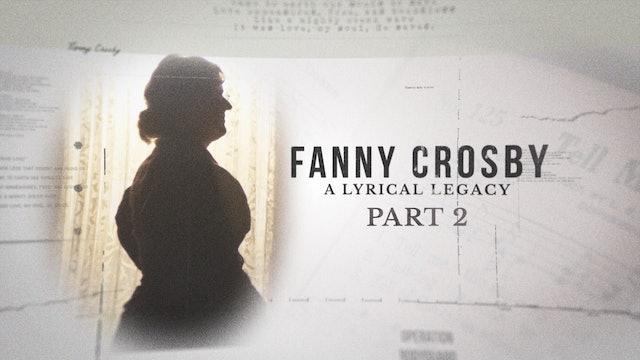 Fanny Crosby Pt. 2