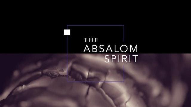 The Absalom Spirit   John Paul Jackson