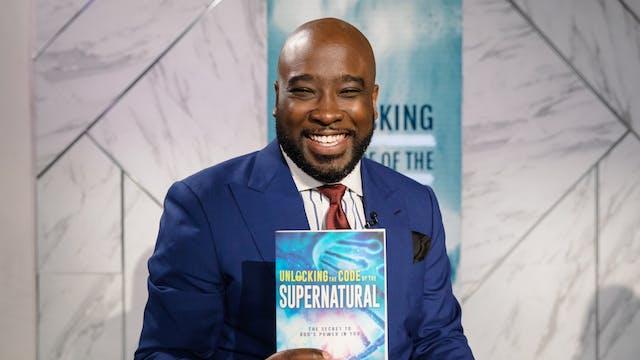 Unlocking the Supernatural Code | Kyn...