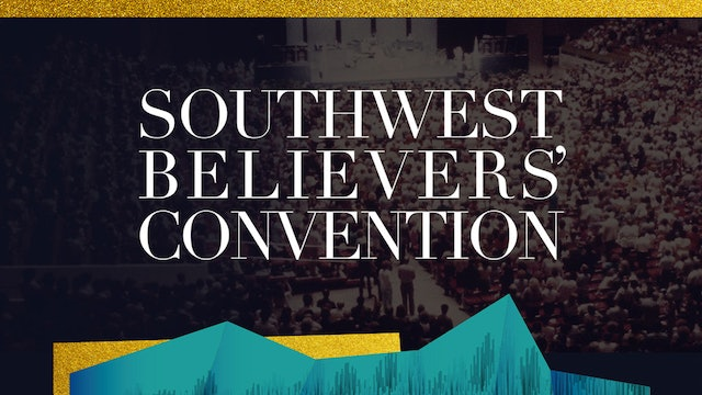 Southwest Believers' Convention