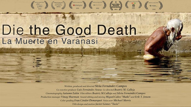 Die the Good Death - La Muerte en Varanasi