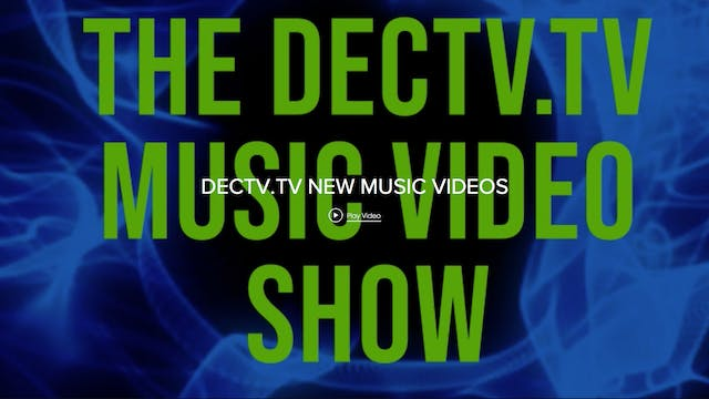 DECTV.TV Music Video Series