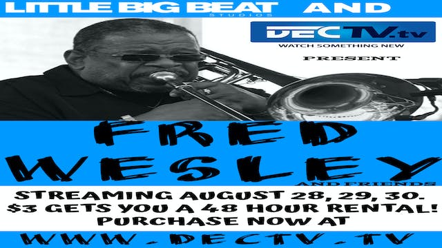 FRED WESLEY LIVE ON DECTV.TV