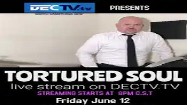Tortured Soul Live June 12, 7:00PM Central Standard Time USA!