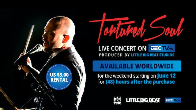 Tortured Soul Concert $3.00 June 12. 48 Hr Rental.
