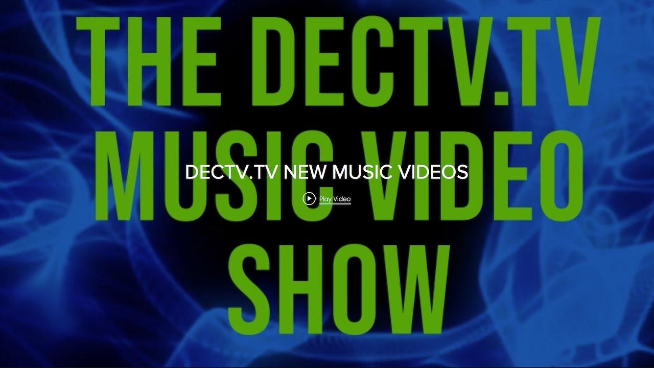 DECTV.TV MUSIC VIDEO SHOW