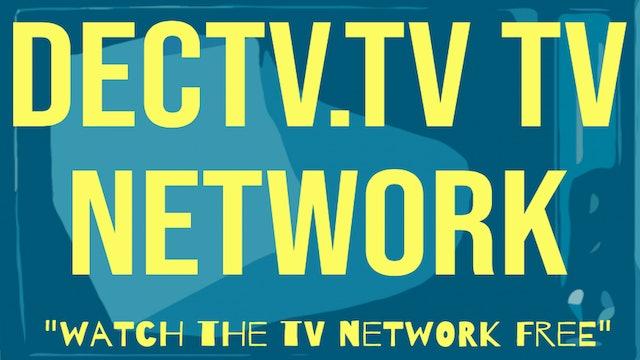 DECTV.TV 24 HOUR TV Network  Programming.