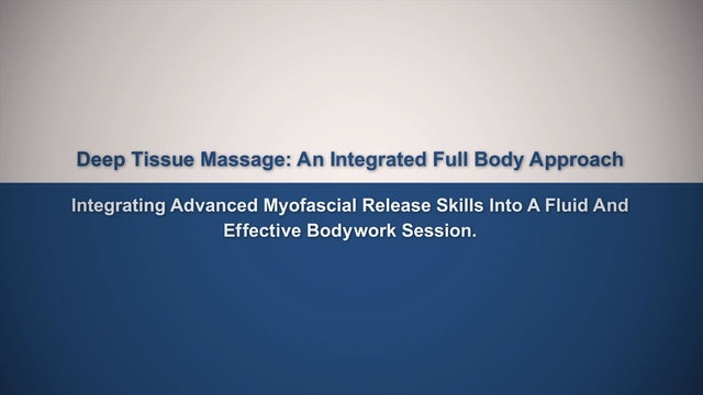 Deep Tissue Massage - An Integrated Full Body Approach: 1] Introduction