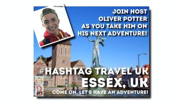 #Hashtag Travel UK - S1: E6 - Essex, ...