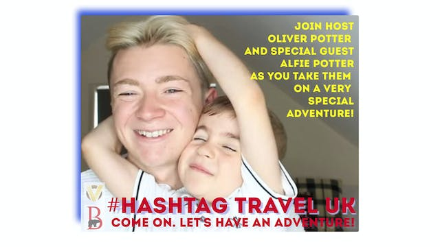 #Hashtag Travel UK -S1: E7 - Adventur...