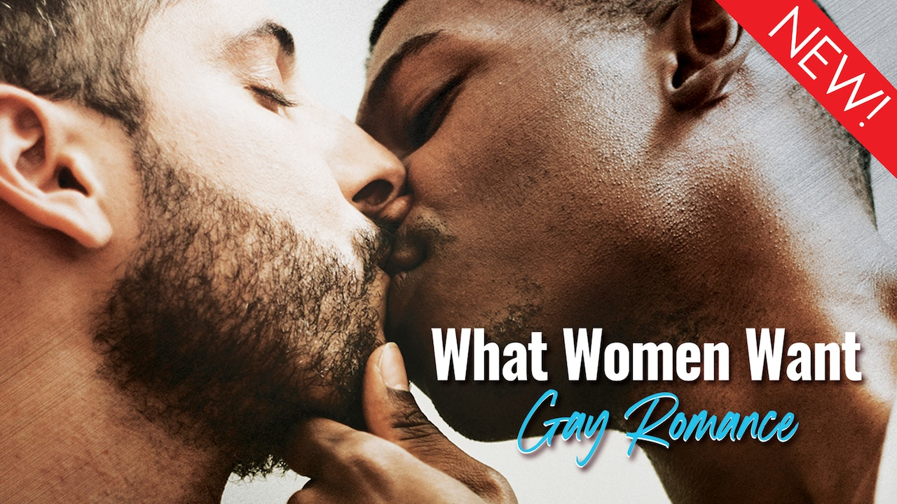 What Women Want: Gay Romance